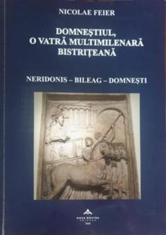 ",,Domnestiul- O vatra multimilenara bistriteana"" a pr. prof. Nicolae Feier"
