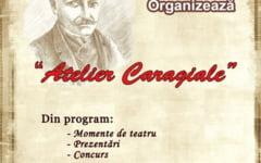 """""""Atelier Caragiale"""", la sediul Bibliotecii I. H. Radulescu"""
