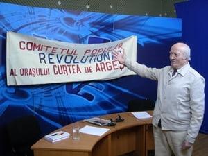 """""""In '89, revolutie a fost numai la Curtea de Arges!"""""""