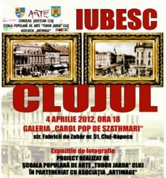 """""""Iubesc Clujul"""", expozitie speciala de fotografie la Galeria """"Carol Pop de Szathmari"""""""
