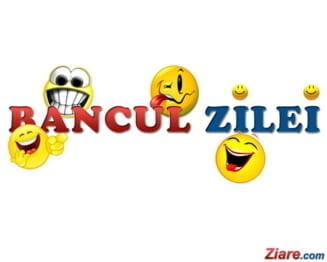 Bancul zilei: Incepe-ti ziua zambind cu Ziare.com!