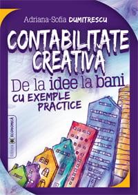 Carte de business: Contabilitate creativa. De la idee la bani cu exemple practice