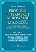Carte de business: Produsul Intern Brut al Romaniei 1862-2000