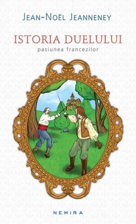 Ce mai citim?: Istoria duelului. Pasiunea francezilor