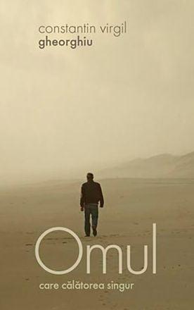 Ce mai citim? Omul care calatorea singur, de Constantin Virgil Gheorghiu