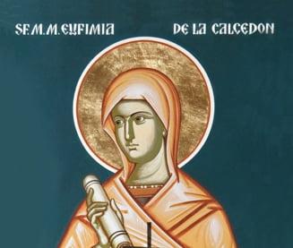 16 septembrie - calendar ortodox: povestea Marii Mucenite Eufimia din Calcedon