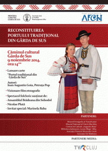 9 noiembrie, la Garda de Sus: Port traditional din secolul XIX, reconstituit si redat comunitatii. Film etnografic, lansare de carte si spectacol folcloric