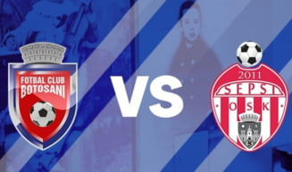 Astazi: FC Botosani - Sepsi OSK Sf. Gheorghe, ora 17.30