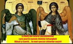 Astazi, Sfintii Arhangheli Mihail si Gavriil! La Multi Ani, sarbatoritilor zilei! Traditii si obiceiuri