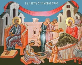Azi sarbatorim Nasterea Maicii Domnului sau Sfanta Marie Mica