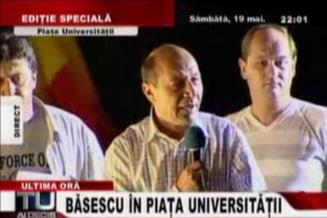 Basescu: Am revenit in Piata Universitatii asa cum am promis, dar nu era nimeni