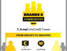 Brands & Communities 2014: Cum transformi consumatori indiferenti in comunitati fidele unui brand