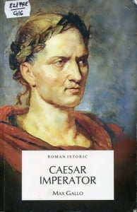 Cartea de la pagina 8: CAESAR IMPERATOR, MAX GALLO, Editura Allfa, Bucuresti, 2010