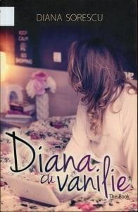 Cartea de la pagina 8: DIANA CU VANILIE - THE BOOK, DIANA SORESCU, Editura Allfa, Bucuresti, 2014