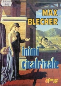 Cartea de la pagina 8: INIMI CICATRIZATE, MAX BLECHER, Editura Princeps Edit, Iasi, 2006