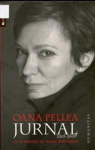 Cartea de la pagina 8: JURNAL (2003-2009), OANA PELLEA, Editura Humanitas, Bucuresti, 2009