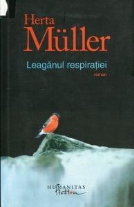 Cartea de la pagina 8: LEAGANUL RESPIRATIEI, HERTA MULER, Editura Humanitas, Bucuresti, 2010