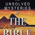 Cele mai mari mistere din Biblie, ramase nedescifrate pana astazi VIDEO