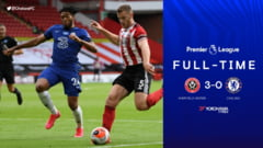 Chelsea Londra a fost invinsa de Sheffield United, scor 3-0, in Premier League