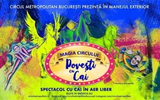 """Circul Metropolitan Bucuresti se redeschide, vineri, cu spectacolul in aer liber """"Povesti cu cai"""""""