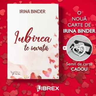 Comandă de la LIBREX cea mai nouă carte de Irina Binder: Iubirea te învață!