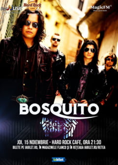 Concert Bosquito, pe 15 noiembrie, in Hard Rock Cafe
