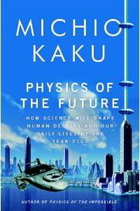 Cum vom trai in anul 2100 - previziuni uimitoare ale unui celebru fizician (I)