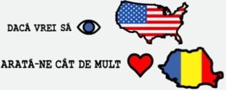 Daca vrei sa vezi SUA, arata cat iubesti Romania!