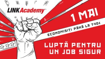 De acest 1 mai luptati pentru un job sigur! LINK Academy ofera o reducere de pana la 740Euro la scolarizarea pentru cele mai bine platite joburi in IT