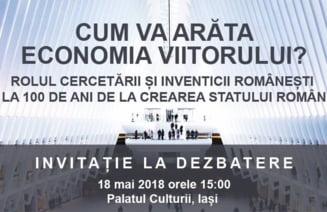 Dezbatere-eveniment la Iasi: Cum va arata economia viitorului si ce rol joaca inventica romaneasca?