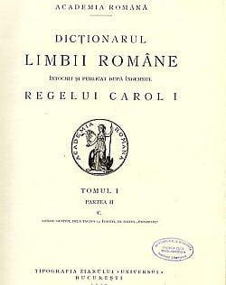 Dictionarul-tezaur al limbii romane a fost finalizat, dupa 105 ani