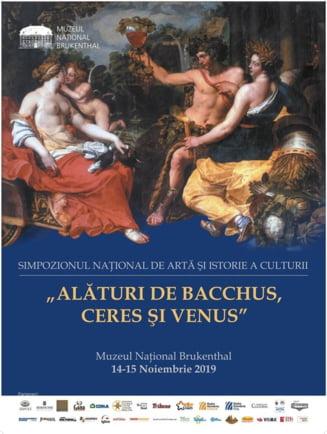 """EVENIMENT DE COLECEsIE: Simpozionul National de Arta si Istorie a Culturii """"Alaturi de Bacchus, Ceres si Venus"""""""