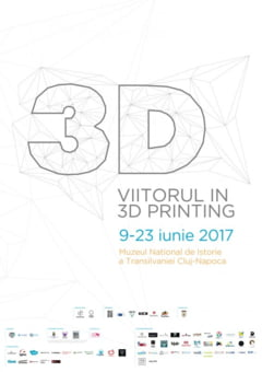 "Expozitia ""Viitorul in 3D Printing"" la Cluj. Primul eveniment din Romania dedicat tehnologiei imprimarii tridimensionale"