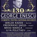 George Enescu - concerte aniversare la implinirea a 130 de ani de la nastere
