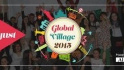 Global Village: Multiculturalitate la cel mai inalt nivel!
