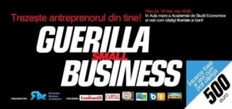 Guerilla Small Business - un eveniment pentru tinerii care vor sa inceapa o afacere de succes
