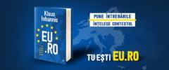 """Iohannis isi lanseaza a treia carte: """"EU.RO - un dialog deschis despre Europa"""""""