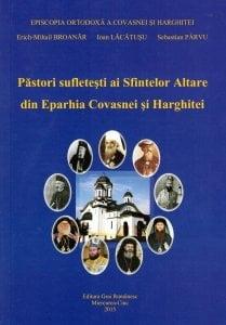 Pastori sufletesti ai Sfintelor Altare din Eparhia Covasnei si Harghitei (XXXII)