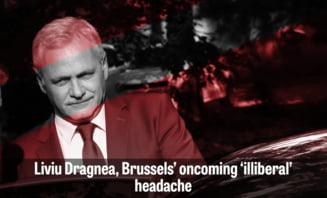 """Politico: Liviu Dragnea este noua durere de cap """"iliberala"""" pentru Bruxelles"""