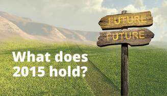 Predictii pentru 2015 - la ce se asteapta intreaga lume pentru anul care abia a inceput