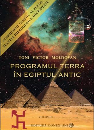 Programul Terra in Egiptul Antic - Computerul genetic al zeilor de Toni Victor Moldovan / Textele hieroglifice complet decriptate
