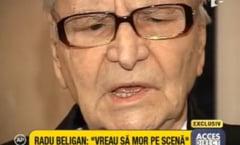 Radu Beligan: Am hotarat sa mor pe scena