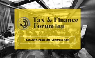 Specialistii din domeniul consultantei fiscale se reunesc la evenimentul Tax & Finance Forum de la Iasi