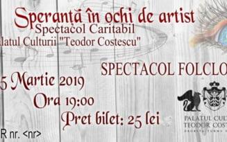 "Spectacol caritabil la Palatul Culturii ""Teodor Costescu"""