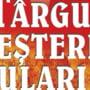 TARGOVISTE: De la ora 16:00 se deschide Targul Mesterilor Populari in Parcul Mitropoliei