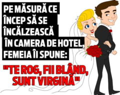 Un barbat a ramas socat cand a aflat in noaptea nuntii ca sotia lui e virgina. Explicatia ei