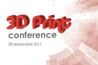 Vino pe 28 septembrie la Conferinta 3D Printing - Tehnologia inovatoare care iti poate schimba viata!