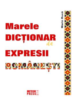 Marele dictionar de expresii romanesti